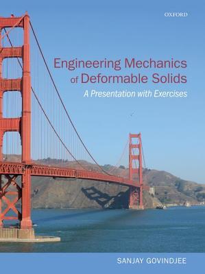 Engineering Mechanics of Deformable Solids By Govindjee, Sanjay