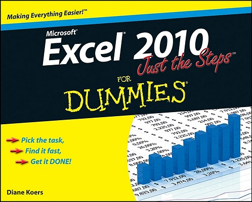 Excel 2010 Just the Steps for Dummies By Koers, Diane